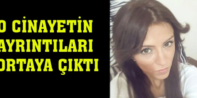 Esra Gülyol cinayetinde sıcak gelişme