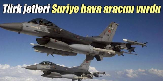 Türk jetleri Suriye hava aracını vurdu