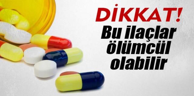 Bu ilaçlara dikkat