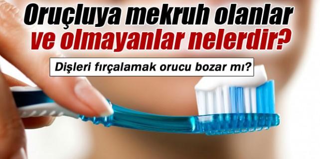 Dişleri fırçalamak orucu bozar mı