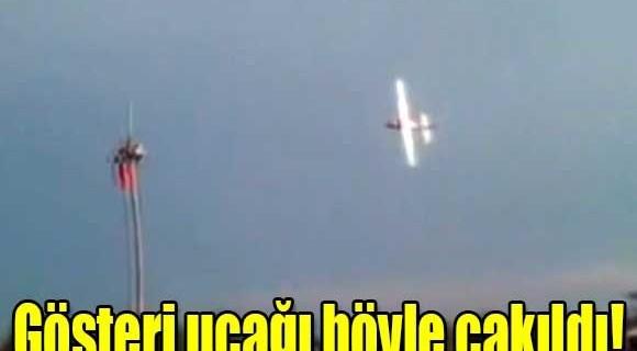 Gösteri uçağı böyle çakıldı