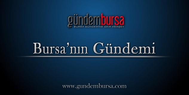 Bursa'nın Gündemi Başlıyor