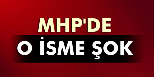 MHP'de o isme şok