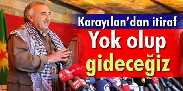 Murat Karayılan'dan yok olup gideceğiz itirafı