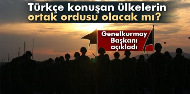 Türkçe konuşan ülkelere ortak ordu