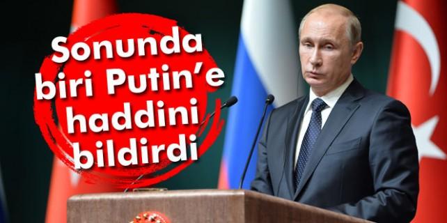 Sonunda birisi Putin'e haddini bildirdi...