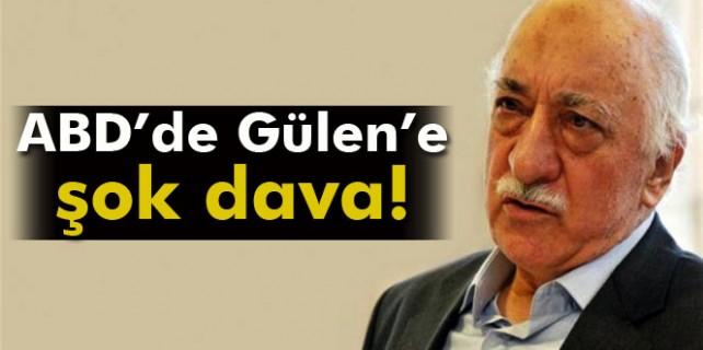ABD'de Gülen'e şok dava...