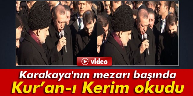 Karakaya'nın mezarında Kuran-ı Kerim okudu