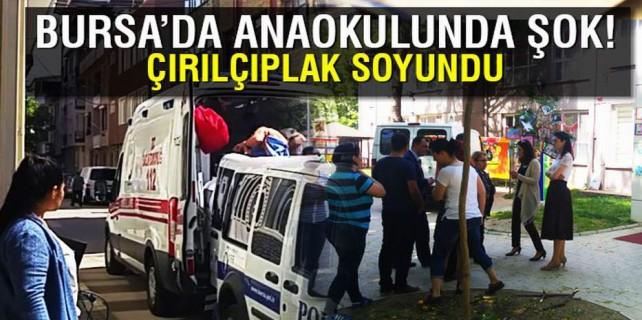 Bursa'da anaokulunda şok...Çırılçıplak soyundu ve