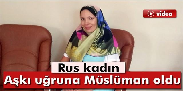 Aşkı uğruna Müslüman oldu