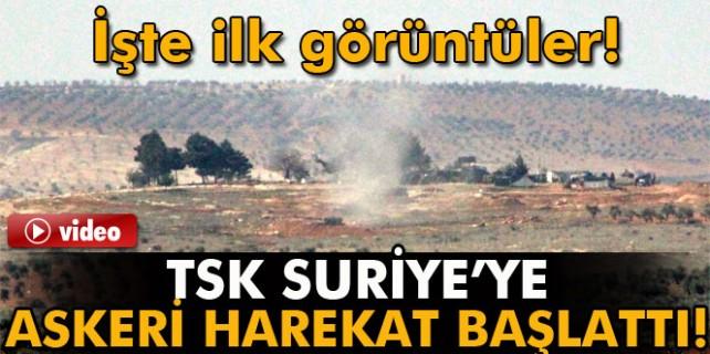 TSK, Suriye'ye askeri harekat başlattı