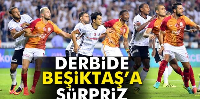 Beşiktaş'a Galatasaray derbisinde sürpriz