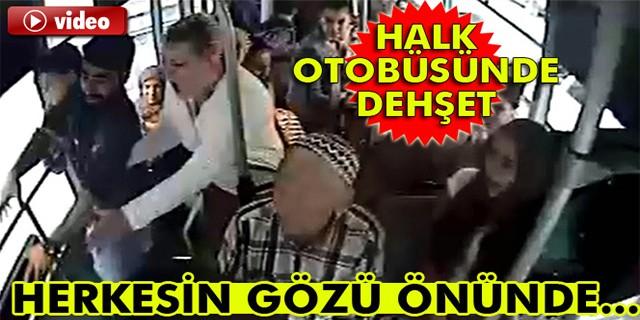 Halk otobüsünde dehşet! kameralara yansıdı