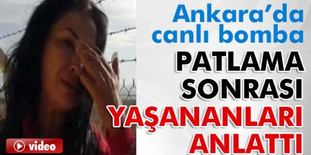 Görgü tanığı Ankara'da patlama sonrası yaşananları anlattı