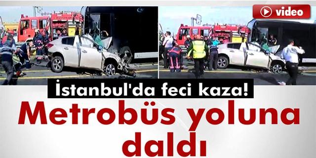 İstanbul'da feci kaza! Araç metrobüs yoluna girdi...