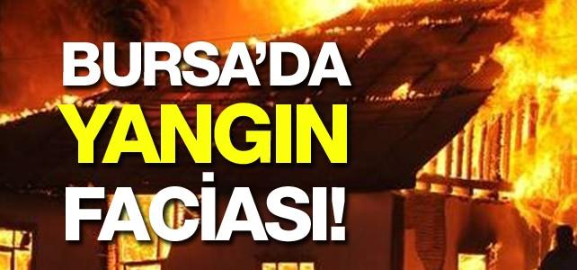 Bursa'da yangın faciası...