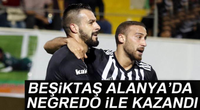 Beşiktaş Alanya'da Negredo ile kazandı