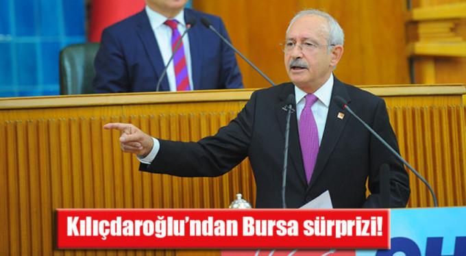 Kılıçdaroğlu'ndan Bursa sürprizi!