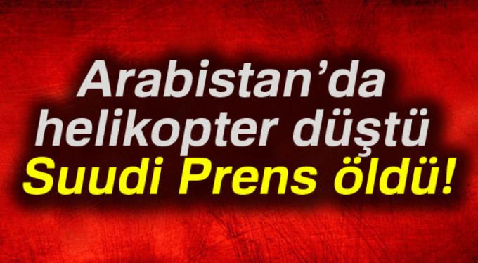 Suudi Arabistan'da helikopter düştü! Prens öldü...