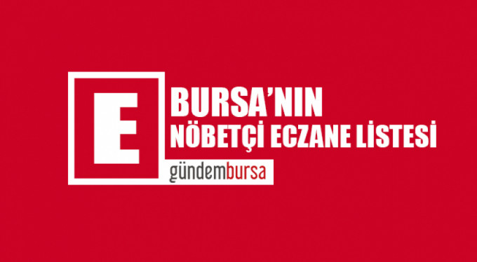 Bursa'daki nöbetçi eczaneler (13 Eylül 2018)