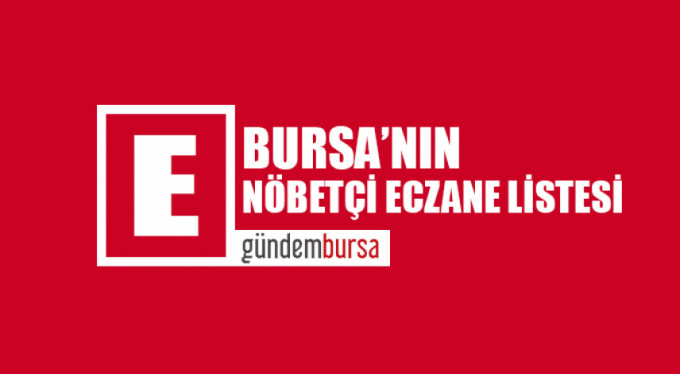 Bursa'daki nöbetçi eczaneler (15 Mayıs 2019)