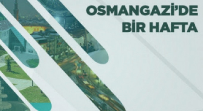 Osmahgazi'de 1 hafta böyle geçti