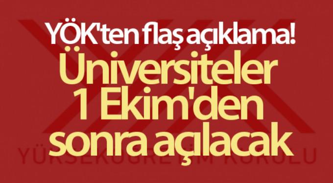 YÖK'ten flaş açıklama! Üniversiteler 1 Ekim'den sonra açılacak