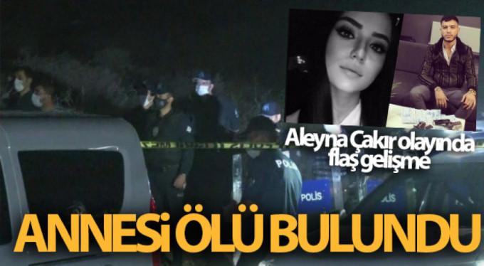 Aleyna'nın annesi de ölü bulundu