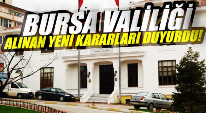 Bursa Valiliği yeni kararları açıkladı