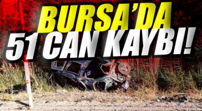 Bursa'da 51 kişi öldü