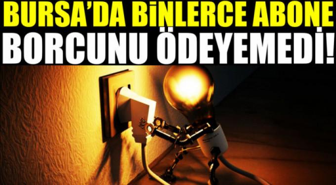 Bursa'da binlerce hanenin elektriği kesik