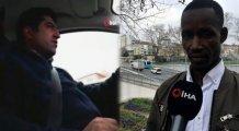 Senegalli turiste hakaret etmişti! O taksici...