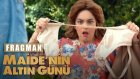 Maide'nin Altın Günü - Fragman