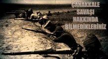 Çanakkale Savaşı Hakkında Şaşırtıcı Gerçekler