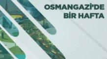 OSMANGAZİ'DE BU HAFTA